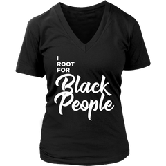 I root for black people womens v-neck t-shirt