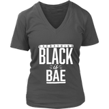 Everything Black is Bae Women's V-neck T-shirt- Multiple Colors