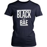 Everything Black is Bae Women's T-shirt- Multiple Colors