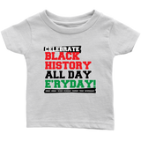 Celebrate Black History Infant T-shirt Multiple Colors