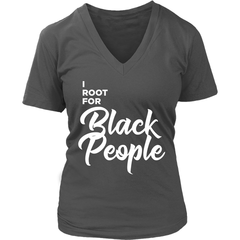 I Root for Black People Women's V-Neck T-Shirt