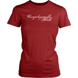 Unapologetically Black Womens Cut -T-shirt - Multiple Colors