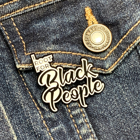 I root for black people pin