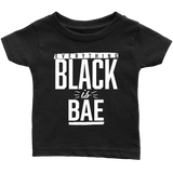Everything Black is Bae infant t-shirt