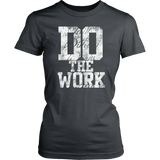 Do The Work Womens T-Shirt