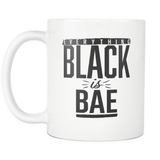 Everything Black is Bae White 11 oz mug