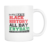 Celebrate Black History All Day E'ry Day!