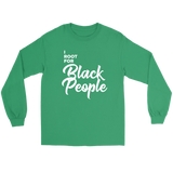 I Root for Black People Long Sleeve T-shirt
