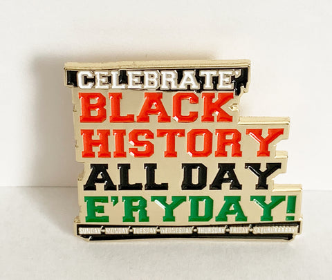 Celebrate Black History Soft Enamel Pin