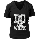 Do The Work Womens V-Neck T-Shirt