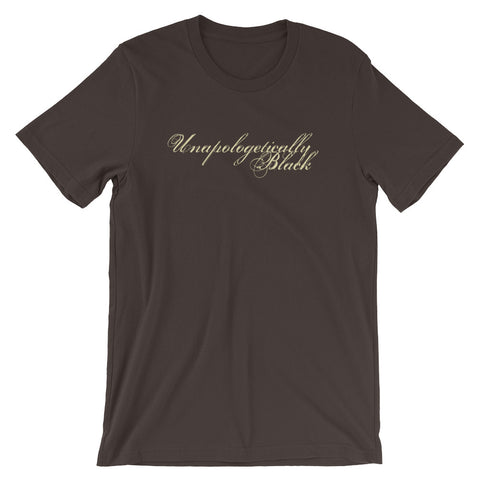 Unapologetically Black Brown Short-Sleeve Unisex T-Shirt