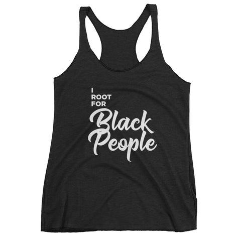 I Root for Black People Women's Racerback Tanktop