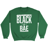 Everything Black is Bae Sweatshirt