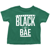 Everything Black is Bae toddler t-shirt