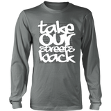 Take Our Streets Back Long Sleeved T-Shirt Grey