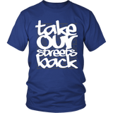 Take Our Streets Back T-Shirt Royal