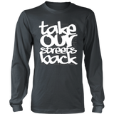 Take Our Streets Back Long Sleeved T-Shirt Dark Grey