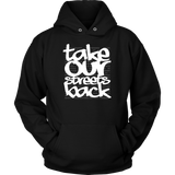 Take Our Streets Back Hooded Sweatshirt Black
