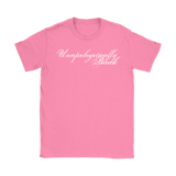 Unapologetically Black Women's T-Shirt - Multiple Colors