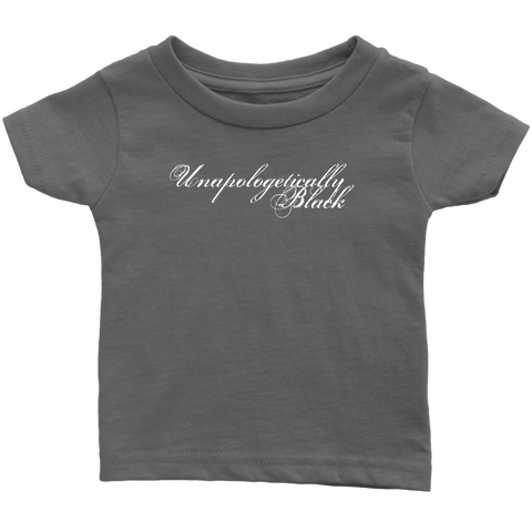 Unapologetically Black Infant T-Shirt - Multiple Colors