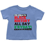 Celebrate Black History Toddler T-shirt Multiple Colors