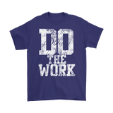 Do The Work Unisex T-shirt