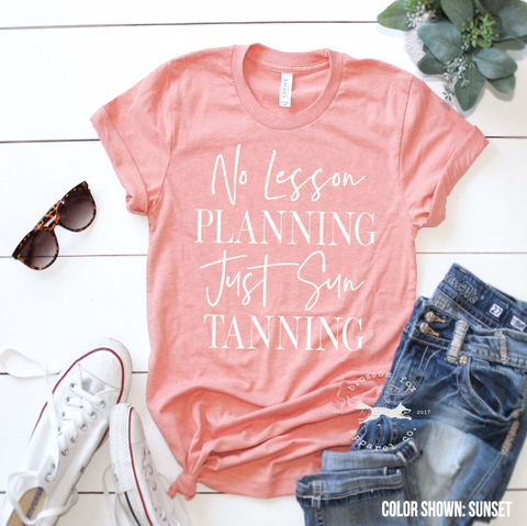 No Lesson Planning Just Sun Tanning Shirt