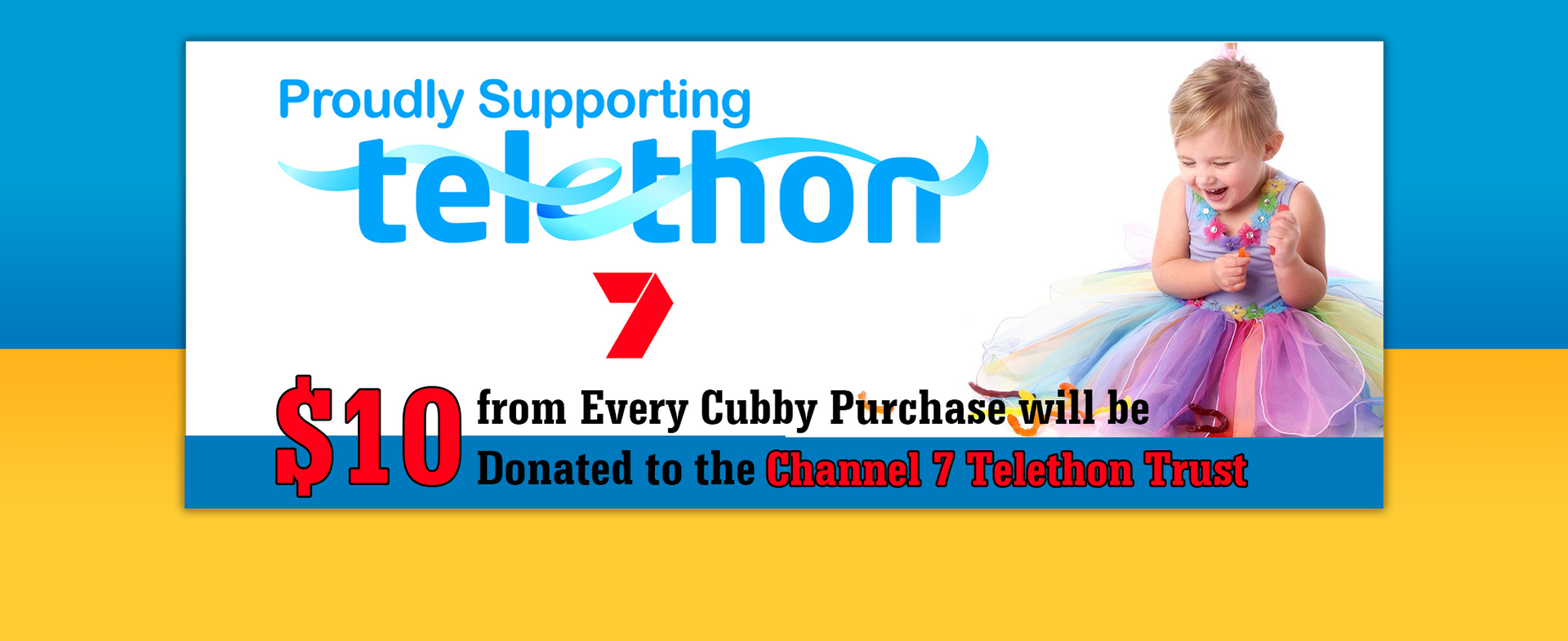 $10 from every cubby house sold donated to telethon