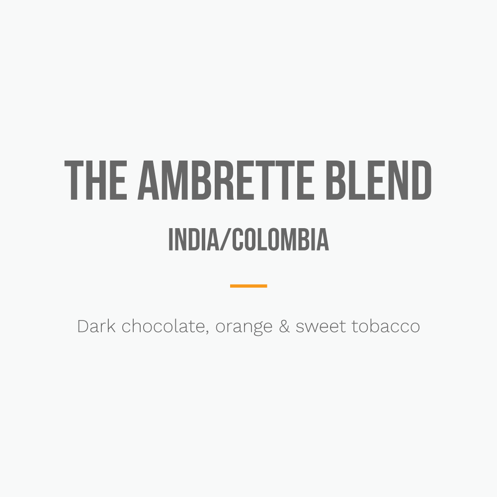The Ambrette Blend, India/Colombia