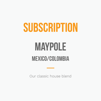 Maypole Subscription