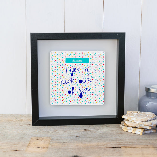 I get a kick out of you personalised anniversary gift box frame - black