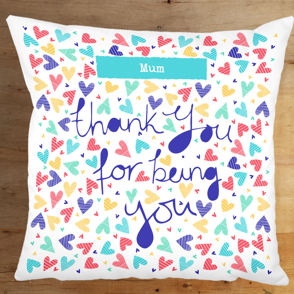 "Mum / Someone Special - Thank You For Being You 18"" Cushion"