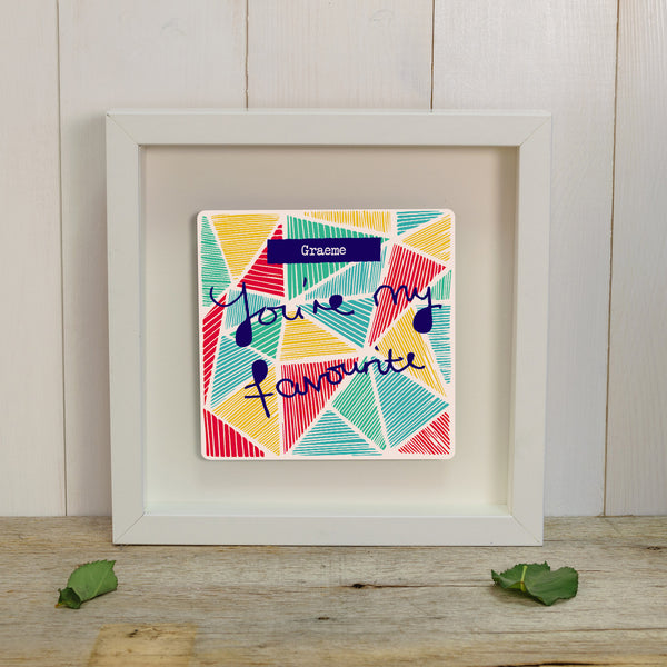 "You're My Favourite ""Geo Pattern"" Box Frame - White"