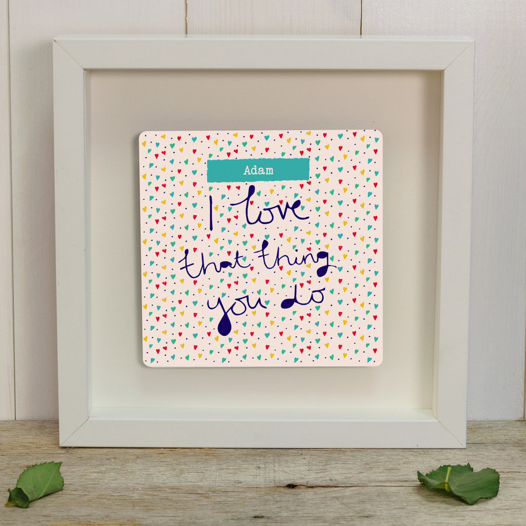 That thing you do personalised box frame - white
