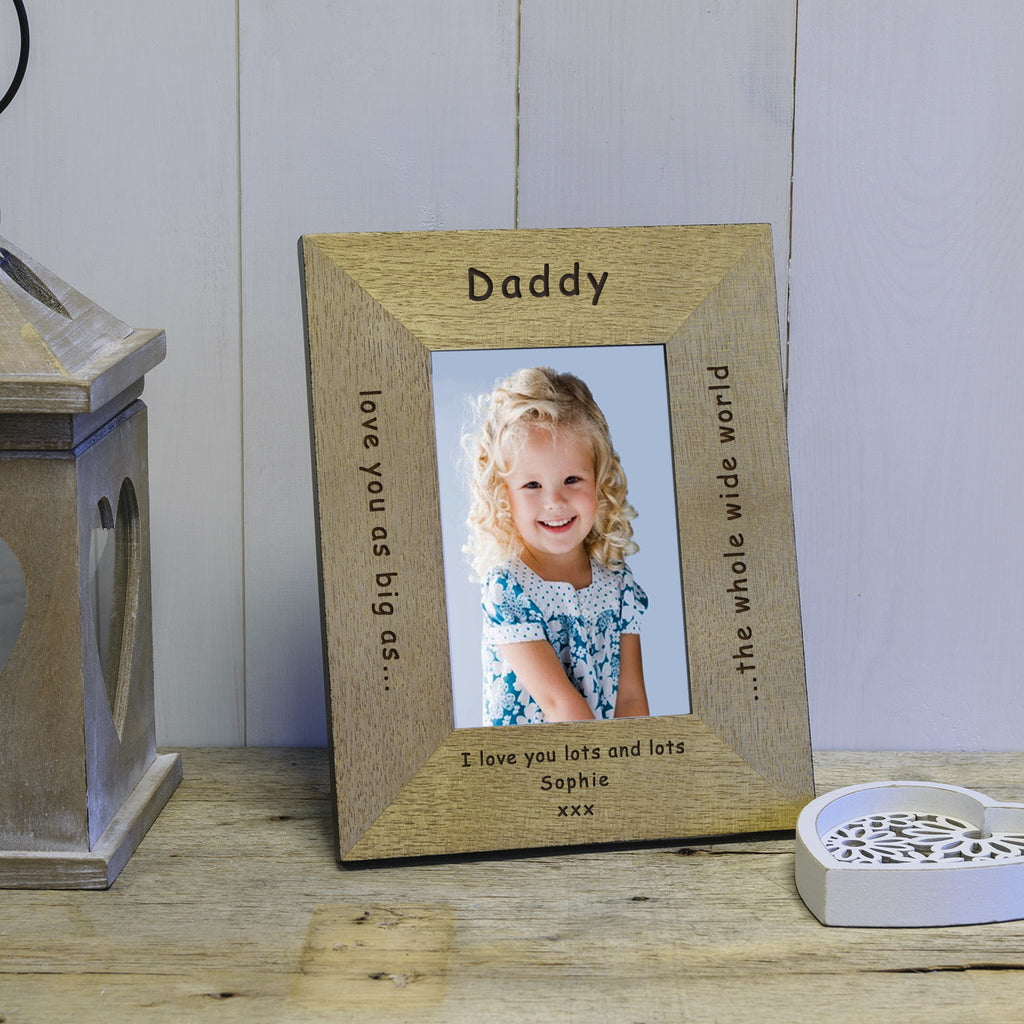Father's Day Gift for Daddy - Love you as big as the whole wide world engraved photo frame