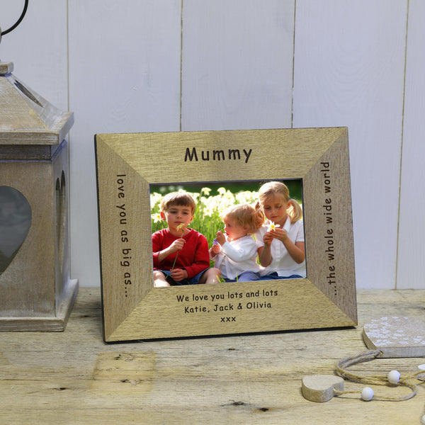 Mother's Day or Birthday Gift for Mummy - Love you as big as the whole wide world engraved photo frame