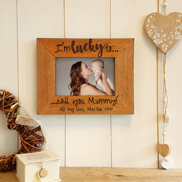 Lucky to call you Mummy personalised engraved wooden photo frame Mother's Day gift
