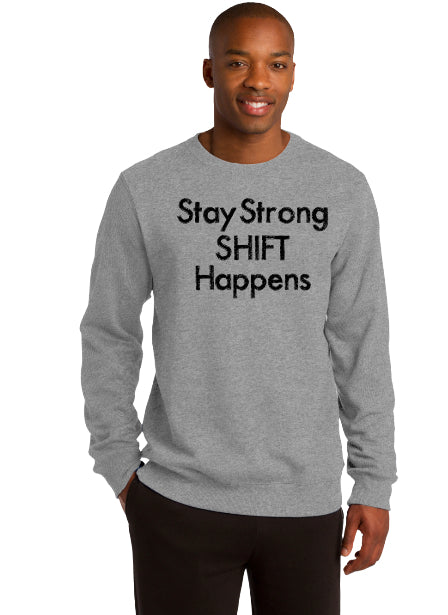 Stay Strong SHIFT Happens UNISEX sweatshirt