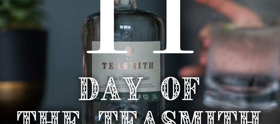 12 DAYS OF THE TEASMITH GIN - DAY 7