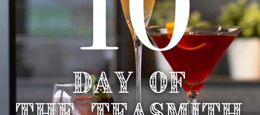 12 DAYS OF THE TEASMITH GIN - DAY 10