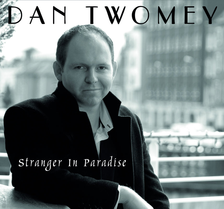 <i>Stranger In Paradise</i> <br>CD by Dan Twomey (Debut Album)