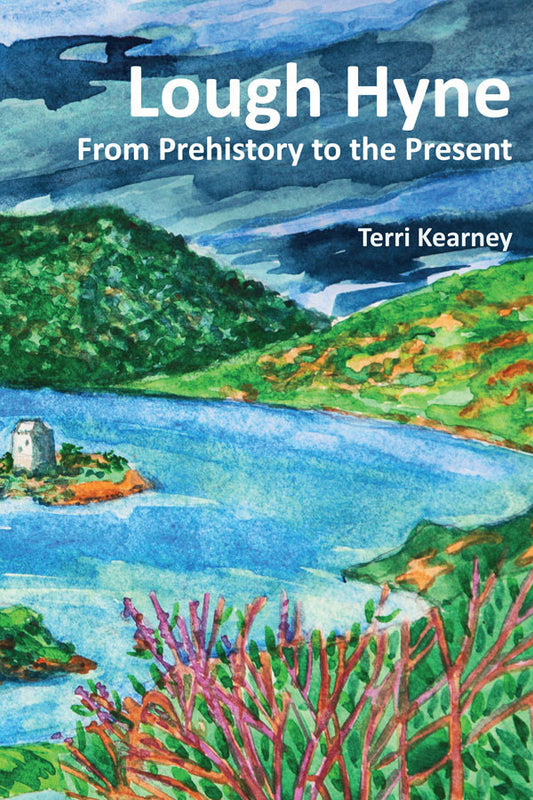 <i>Lough Hyne: From Prehistory to the Present </i> <br>Terri Kearney