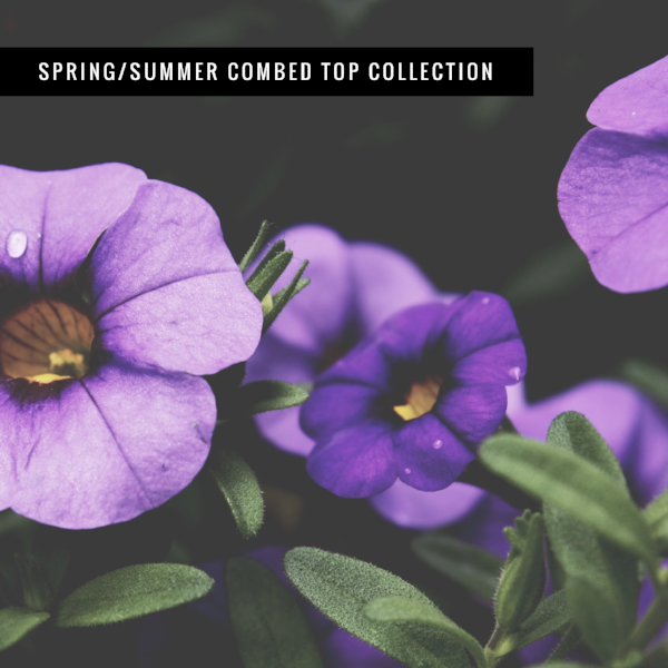 Spring/Summer 2017 Combed Top Collection