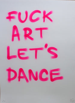 Fuck Art Let's Dance - Pure Evil (Signed/ Unframed)
