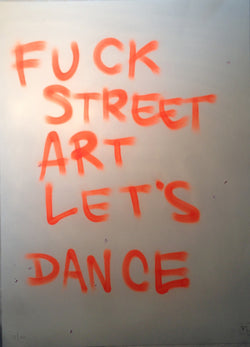 Fuck Street Art Let's Dance - Pure Evil (Signed/ Unframed)