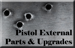 Pistol External Parts and Upgrades