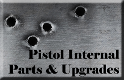 Pistol Internal Parts and Upgrades