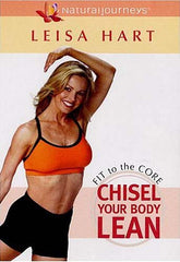 Leisa Hart - Fit to the Core: Chisel Your Body Lean