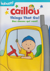 Caillou - Things That Go (Bilingual)