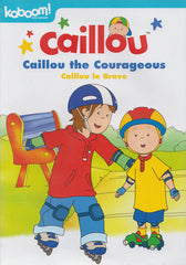 Caillou: Caillou the Courageous (Bilingual)